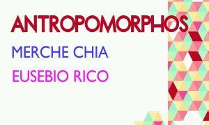 Exposición en Estepa: «Antropomorphos», de Merche Chia y Eusebio Rico