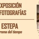 """Exposición fotográfica """"Estepa, aroma del tiempo"""""""