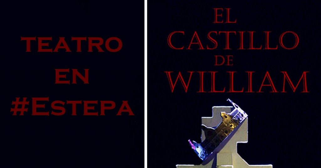 Teatro en Estepa: El Castillo de William