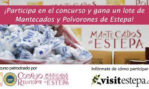 ¡Gana un lote de Mantecados y Polvorones de Estepa en el Concurso de la IGP Mantecados y Polvorones de Estepa y Visitestepa!