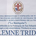 La Hermandad de La Borriquita, establecida en la Parroquia de San Sebastián, consagra a sus amantísimos Titulares su anual y Solemne Triduo.