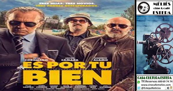"""Cine en Estepa: """"Es por tu bien"""" y """"Lo que de verdad importa"""""""
