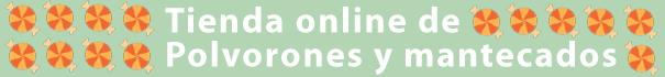 Venta online de mantecados y polvorones de Estepa