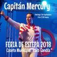 El domingo 2 de septiembre en la Feria de Estepa 2018 el Capitán Mercury rendirá tributo al grupo Queen. Será a partir de las 22:00 y con este concierto se pondrá el cierre a las actuaciones programadas con motivo de la Feria 2018. La entrada será gratuita hasta completar aforo.